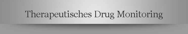 Therapeutisches Drug Monitoring